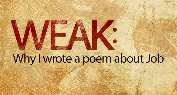 Weak: Why I wrote a poem about Job