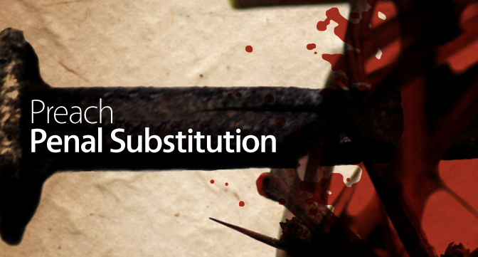 Preach Penal Substitution