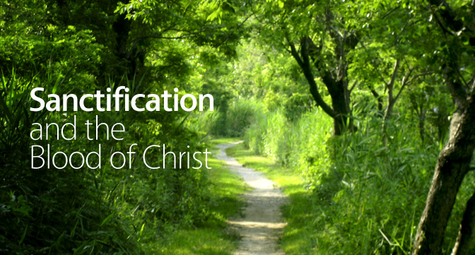 Sanctification and the Blood of Christ